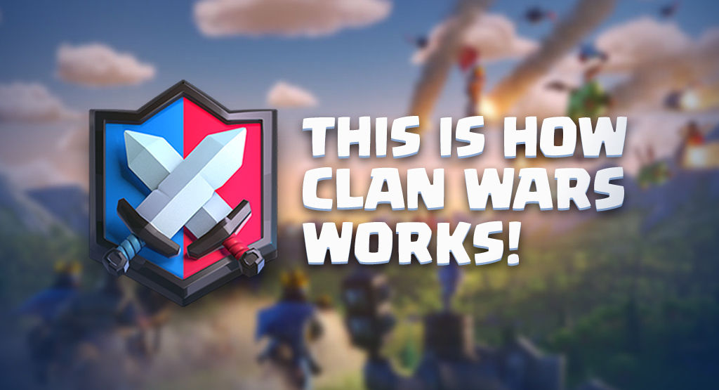 What is Clan Wars? | Clash Royale